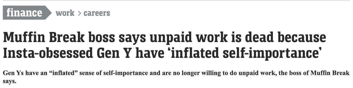 headline: Muffin break boss says unpaid work is dead because insta-obsessed Gen Y have